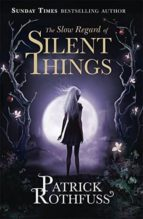 the slow regard of silent things  (the kingkiller chronicle book 3) patrick rothfuss 9781473209336
