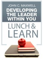 developing the leader within you lunch & learn (ebook) john c. maxwell 9781483535036