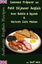 comment préparer un petit déjeuner anglais avec bubble & squeak & haricots cuits maison (ebook)-9781507177136