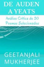 de auden a yeats: análise crítica de 30 poemas selecionados (ebook) 9781507189436