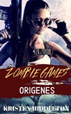 zombie games (orígenes) (ebook) 9781633390836
