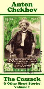 the cossack & other short stories (volume 1) (ebook) anton chekhov 9781780008936