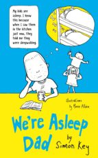 we're asleep, dad (ebook)-simon key-9781786699336