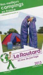 nos meilleurs campings en france + hebergement en plein air 2013 (le guide du routard) philippe gloaguen 9782012456136