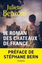 le roman des châteaux de france - tome 1 (ebook)-juliette benzoni-9782262040536