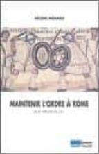 Descargar las mejores ventas de libros electrónicos Maintenir l ordre a rome