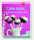 cakepops, macarons y mucho mas (minilibros de cocina) 9783625005636