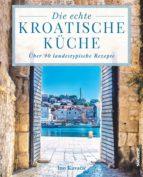 die echte kroatische küche (ebook)-ino kuva?i?-9783641219536