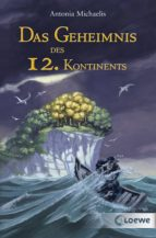 das geheimnis des 12. kontinents (ebook)-antonia michaelis-9783732010936