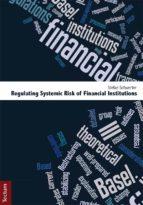 regulating systemic risk of financial institutions (ebook)-stefan schwerter-9783828854536