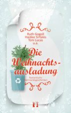 die weihnachtsausladung (ebook)-ruth gogoll-haidee sirtakis-toni lucas-9783956092336