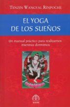 el yoga de los sueños: un manual practico para realizarnos mientras dormimos-9786079346836