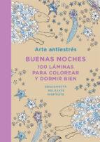 El libro de Arte antiestrés: buenas noches. 100 láminas para colorear y dormir bien autor VV.AA. EPUB!