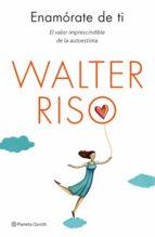 enamórate de ti (ebook)-walter riso-9788408005636