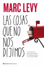 El libro de Las cosas que no nos dijimos autor MARC LEVY PDF!