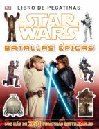 star wars. libro pegatinas. batallas epicas (incluye adhesivos reutilizables) 9788408120636