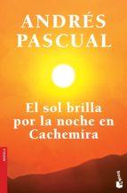 el sol brilla por la noche en cachemira andres pascual 9788408123736