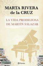 la vida prodigiosa de martín salazar (ebook)-9788408125136