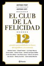 el club de la felicidad: doce grandes personalidades en busca del equilibrio y la armonia-antonio ramon pont-9788408136736