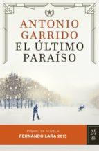 el último paraíso (ebook)-antonio garrido-9788408143536