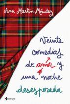 veinte comedias de amor y una noche desesperada ana isabel martin mendez 9788408192336