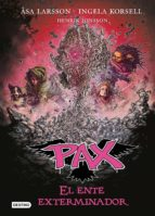 pax 10. el ente exterminador asa larsson ingela korsell henrik jonsson 9788408201236