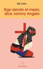 sigo siendo el mejor, dice johnny angelo-nik cohn-9788409013036