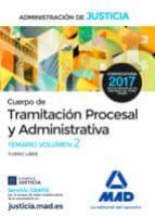 CUERPO DE TRAMITACION PROCESAL Y ADMINISTRATIVA (TURNO LIBRE) DE LA ADMINISTRACION DE JUSTICIA: TEMARIO VOLUMEN 2