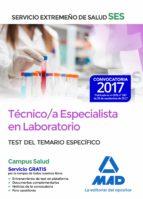 tecnico/a especialista en laboratorio del servicio extremeño de salud (ses). test de materias especificas 9788414211236