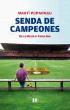 senda de campeones (ebook)-marti perarnau-9788415193036