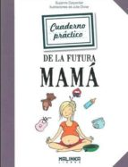 cuaderno practico de la futura mama-suzanne carpentier-julie olivier-9788415322436