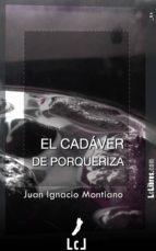 el cadáver de porqueriza (ebook)-juan ignacio montiano-9788415414636