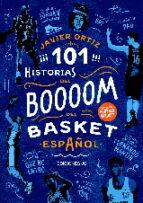 101 historias del boooom del basket español javier ortiz 9788415448136