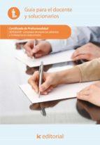 (i.b.d.)limpieza de espacios abiertos e instalaciones industriale s seag0209 guia para el docente y solucionarios-9788415730736