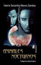 animales nocturnos-valeria samantha marcon gamboa-9788415883036