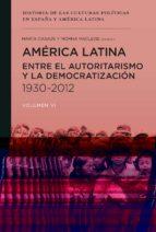 america latina entre el autoritarismo y la democratizacion 1930   2012 morna (coord.) macleod marta (coord.) casaus 9788415963936
