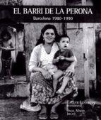 el barri de la perona. barcelona 1980-1990-angel marzo-9788416171736