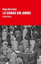 la ciudad sin judios: novela de pasado mañana-hugo bettauer-9788416291236