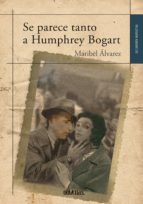 se parece tanto a humphrey bogart (ebook)-maribel alvarez-9788416341436
