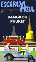 bangkok y phuket 2015 (2ª ed.) (escapada azul) luis mazarrasa mowinckel 9788416408436