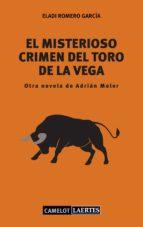 el misterioso crimen del toro de la vega eladi romero garcia 9788416783236