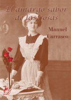 el amargo sabor de las rosas (ebook)-manuel carrasco-9788417029036