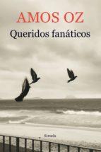 queridos fanáticos (ebook)-amos oz-9788417308636