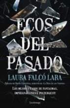 ecos del pasado: los mejores casos de fantasmas, impregnaciones y poltergeist laura falco lara 9788417371036