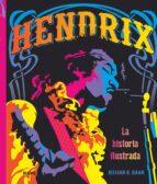 hendrix: la historia ilustrada gillian g.gaar 9788417492236