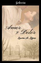 AMOR Y DOLOR (ROSA BLANCA 3) (EBOOK)