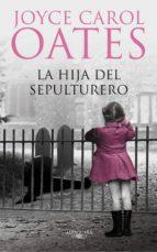 la hija del sepulturero joyce carol oates 9788420474236