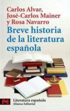 breve historia de la literatura española carlos alvar jose carlos mainer rosa navarro 9788420634036