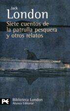 siete cuentos de la patrulla pesquera y otros relatos-jack london-9788420649436