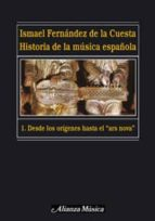 historia de la musica española (t. 1): desde los origenes hasta e l ars nova-ismael fernandez de la cuesta-9788420664736